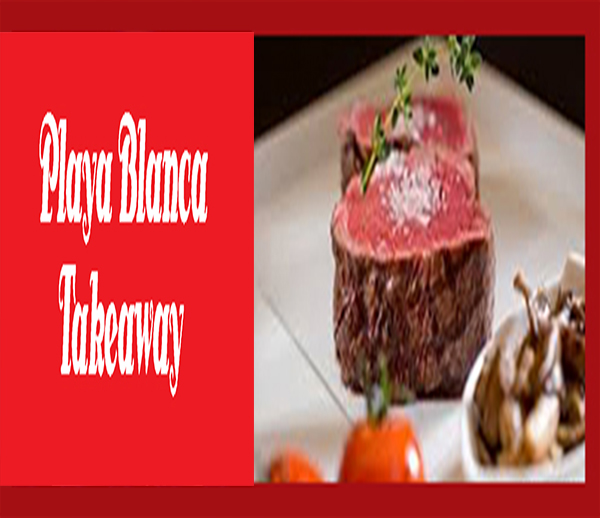 Playa Blanca Takeaway Restaurant Playa Blanca - Best Dining Playa Blanca - Best Restaurant Playa Blanca - High Class Cuisine Restaurants in Playa Blanca - Romantic Restaurants in Playa Blanca Lanzarote - Best Places to Eat